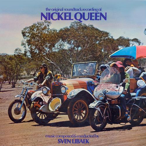 Sven Libaek - Nickel Queen (Original Motion Picture Soundtrack)