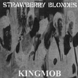 Strawberry Blondes - Kingmob
