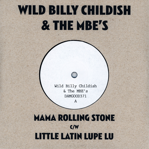 Wild Billy Childish And The Musicians Of The British Empire - Mama Rolling Stone