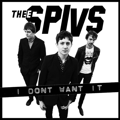 Thee Spivs - I Don't Want It