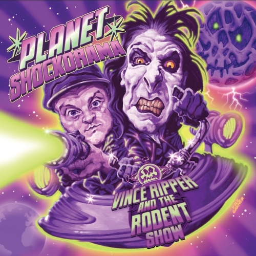 Vince Ripper And The Rodent Show - Planet Shockorama