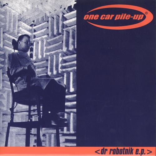 One Car Pile-Up - Dr Robotnik E.P.