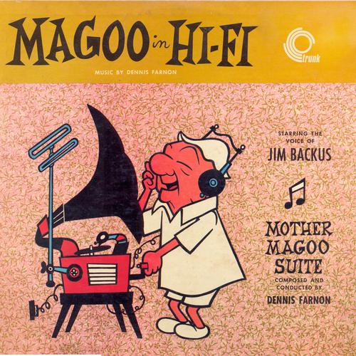 The Voice of Jim Backus, the Music of Dennis Farnon, the Soprano Solos of Marni Nixon - Magoo in Hi-Fi