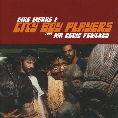 Niko Marks feat. Eddie Fowlkes - City Boy Players