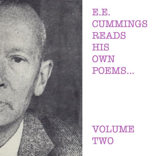 E.E.Cummings - E.E. Cummings Reads His Own Poems - Volume Two