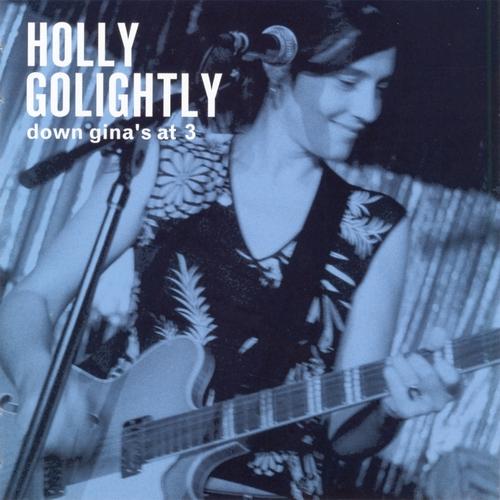 Holly Golightly - Down Gina's At 3