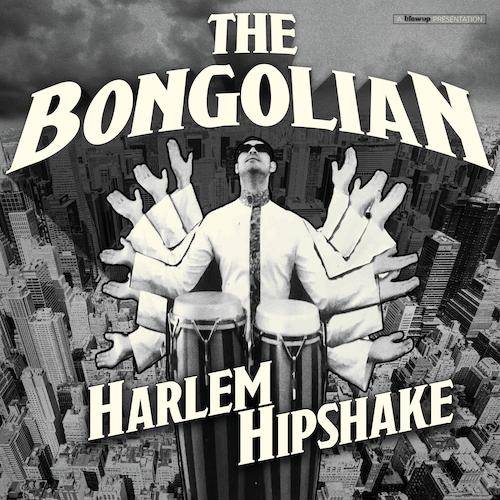 The Bongolian - Harlem Hipshake