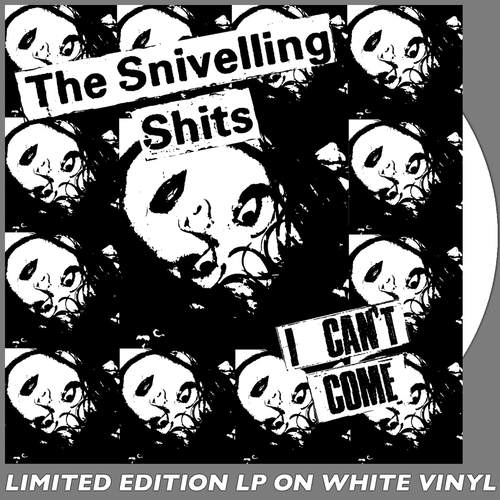 The Snivelling Shits - I Can't Come