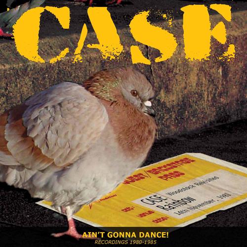 Case - Ain't Gonna Dance