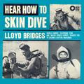 Hear How To Skin Dive With Lloyd Bridges