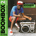 Boombox 2 (Early Independent Hip Hop, Electro And Disco Rap 1979-83)