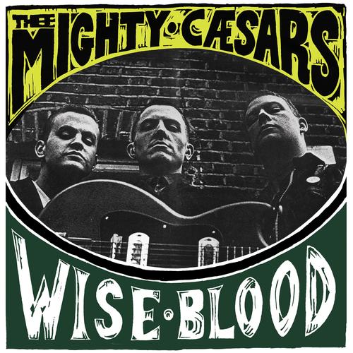 Thee Mighty Caesars - Wiseblood