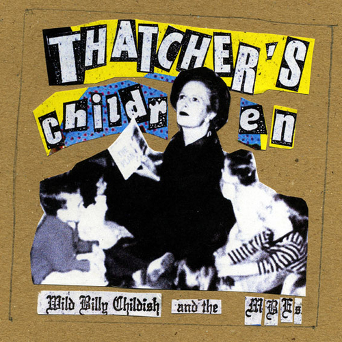 Wild Billy Childish And The Musicians Of The British Empire - Thatcher's Children