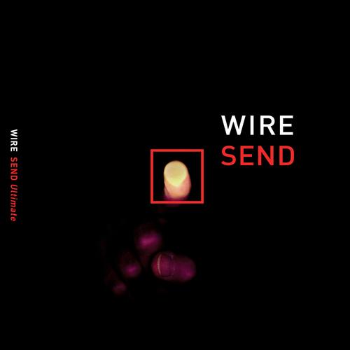 Wire - Send Ultimate