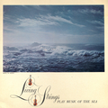 Living Strings Play Music of the Sea