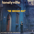 """Lonelyville """"The Nervous Beat"""""""
