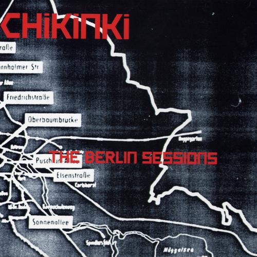Chikinki - The Berlin Sessions