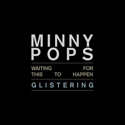 Minny Pops - Waiting for This to Happen / Glistering