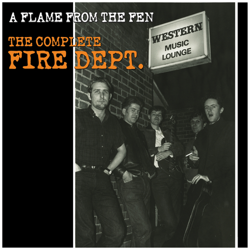 Fire Dept. - A Flame From The Fen - The Complete Fire Dept.