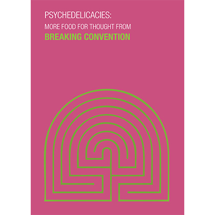 Breaking Convention IV: Psychedelicacies