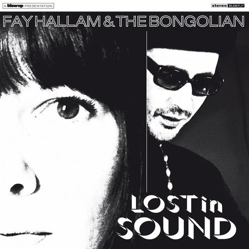 Fay Hallam & The Bongolian - Lost In Sound