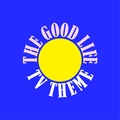 The Good Life TV Theme
