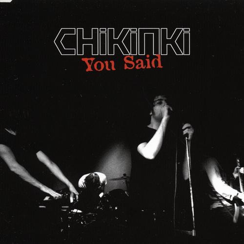 Chikinki - You Said