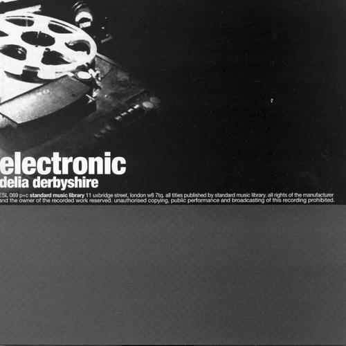 Brian Hodgeson, Delia Derbyshire - ELECTRONIC DELIA DERBYSHIRE