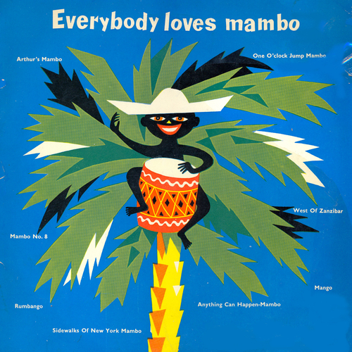 Xavier Cugat and The Mariners, Les Elgart, Dolores Hawkins, Belmonte, Art Lowry, Pete Rugolo - Everybody Loves Mambo