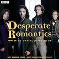 Desperate Romantics: Original Soundtrack From The BBC TV Series