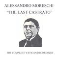 Alessandro Moreschi: The Last Castrato (Complete Vatican Recordings)