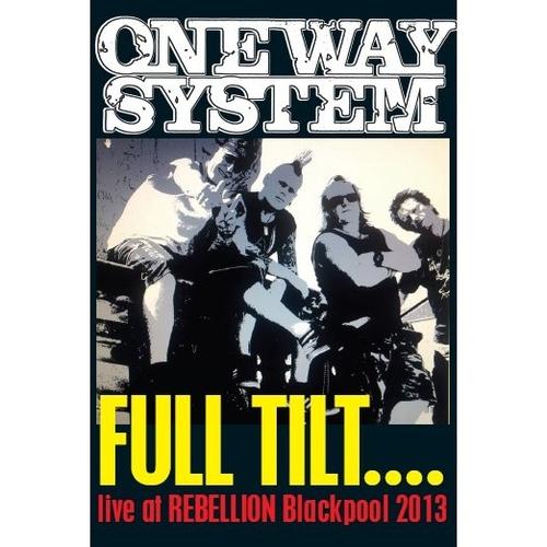 One Way System - Full Tilt - Live at Rebellion Blackpool 2013