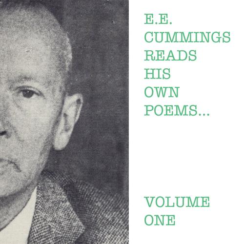 E.E.Cummings - E.E. Cummings Reads His Own Poems - Volume One