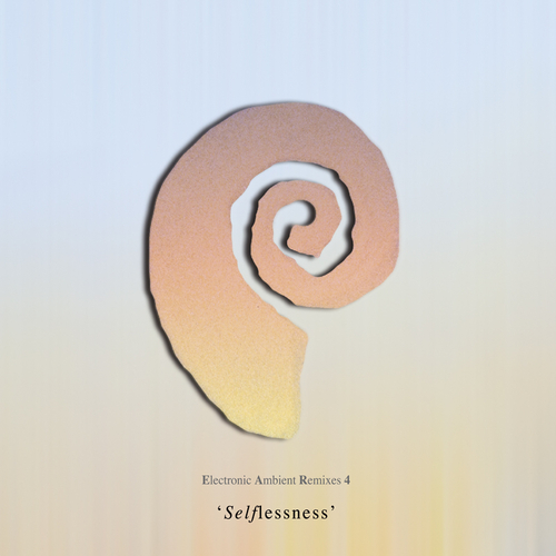 Cosey Fanni Tutti - Selflessness - Electronic Ambient Remixes Four