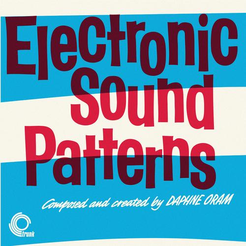 Daphne Oram & Tom Dissevelt - Electronic Sound Patterns & Electronic Movements (Remastered)
