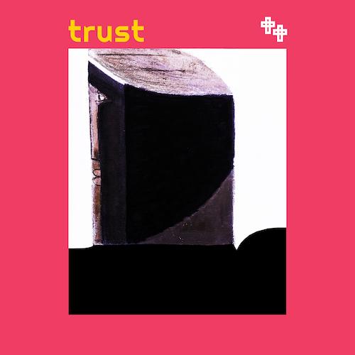 Sixth June - Trust