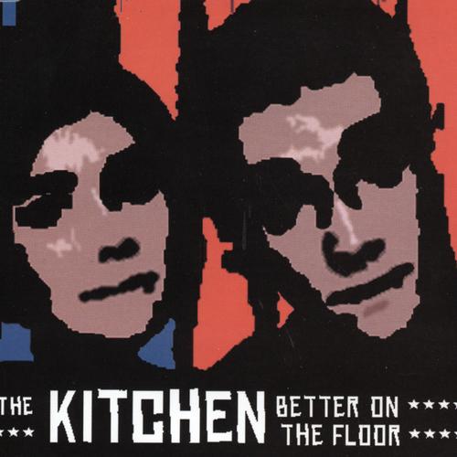 The Kitchen - Better On The Floor
