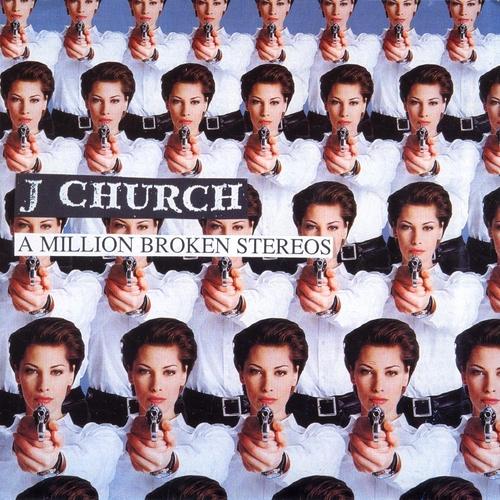 J Church - A Million Broken Stereos