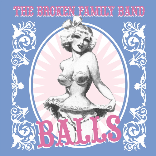 The Broken Family Band - Balls
