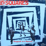 The Squares - Trapped In A Square