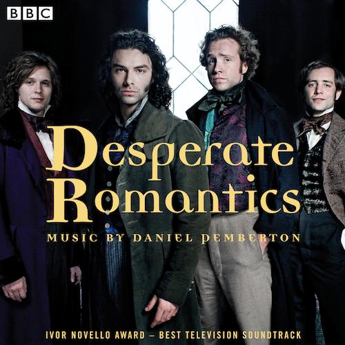 Daniel Pemberton - Desperate Romantics: Original Soundtrack From The BBC TV Series