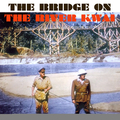 The Bridge On the River Kwai (Original Motion Picture Soundtrack)