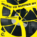 Music To Suffer By (Remastered)