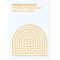 Psychedelic Pharmacology for the 21st Century: Breaking Convention Volume III