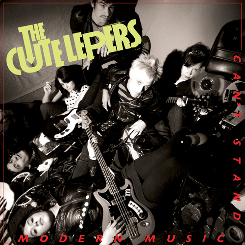 The Cute Lepers - Can't Stand Modern Music