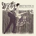 Strictly Britxotica!