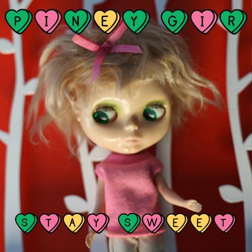 Piney Gir - Stay Sweet