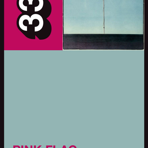 Wire - 33 1/3 Wire's Pink Flag