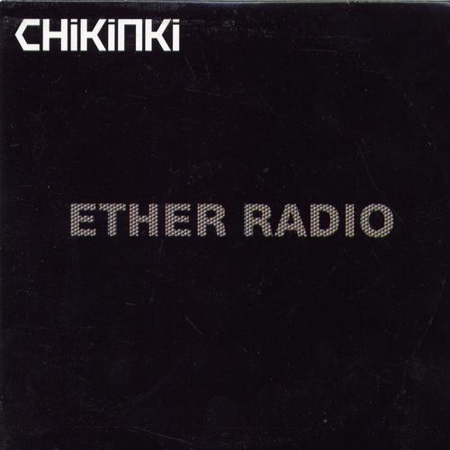 Chikinki - Ether Radio (Remix)