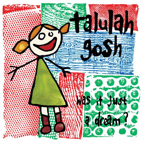 Talulah Gosh - Was It Just a Dream?